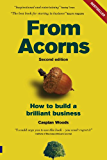 From Acorns: How to Build a Brilliant Business