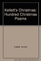 Kellett's Christmas: Hundred Christmas Poems