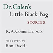 Dr. Galen's Little Black Bag: Stories | R. A. Comunale