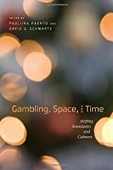 Gambling, Space, and Time: Shifting Boundaries and Cultures (2011-09-28) Hardcover