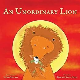 An Unordinary Lion by [Vucic Dekic, Dragana]