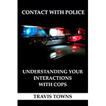Contact With Police: Understanding Your Interactions with Cops