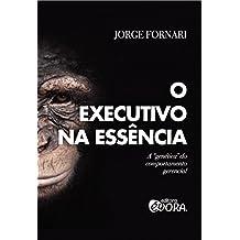 """O executivo na essência: A """"genética"""" do comportamento gerencial"""