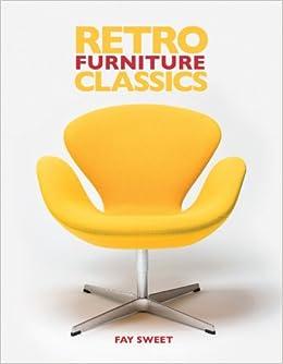 Retro Furniture Classics Amazoncouk Fay Sweet 9781780971711