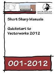 001-2012 Quickstart to Vectorworks 2012 (Short Sharp Manuals)