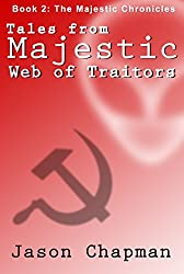 Tales From Majestic: Web of Traitors (The Majestic Chronicles Book 2)
