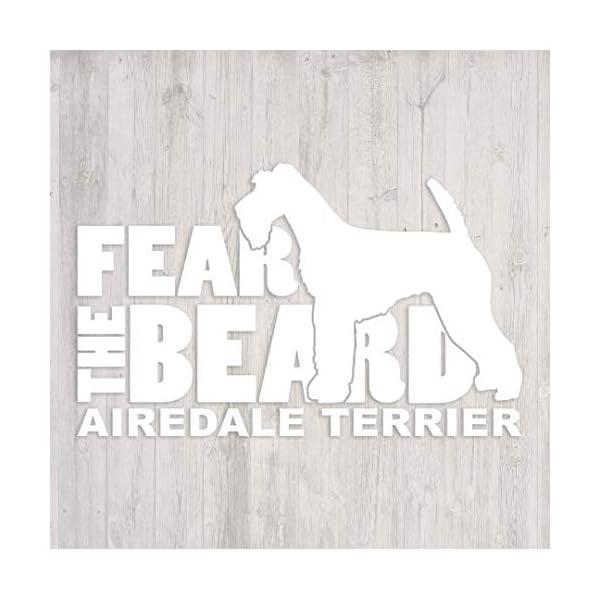 Fear the Beard Airedale Terrier Car Window Vinyl Decal Sticker 1