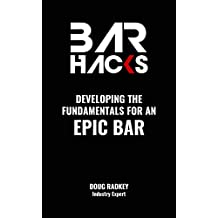 Bar Hacks: Developing The Fundamentals for an Epic Bar