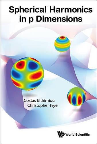 Read Online SPHERICAL HARMONICS IN P DIMENSIONS ebook