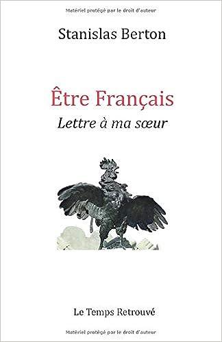 Etre Français Lettre à Ma Soeur French Edition Stanislas