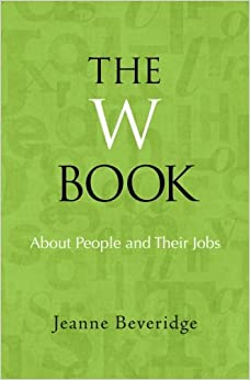 Libros Descargar Gratis The W Book: About People And Their Jobs: Volume 1 PDF Online