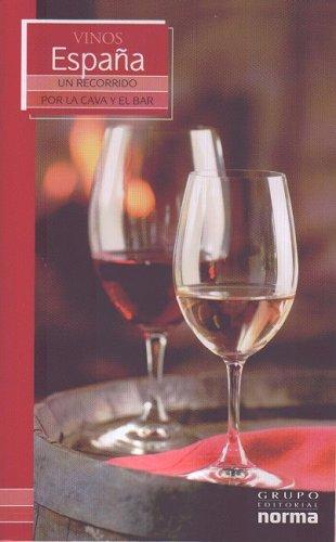 Vinos De Espana/ Wines from Spain (Un Recorrido Por La Cava Y El Bar/ a Visit to the Wine Cellar and Bar) (Spanish Edition) by Maria Lia Neira Restrepo