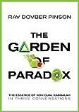 The Garden of Paradox: The Essence of Non Dual Kabbalah