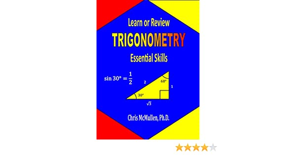 Learn or review trigonometry essential skills step by step math learn or review trigonometry essential skills step by step math tutorials chris mcmullen amazon fandeluxe Image collections