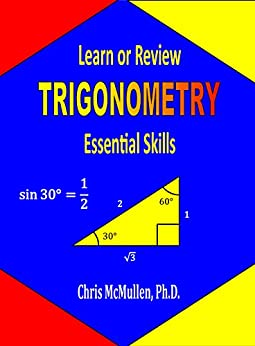 Learn or Review Trigonometry: Essential Skills (Step-by-Step Math Tutorials) by [McMullen, Chris]