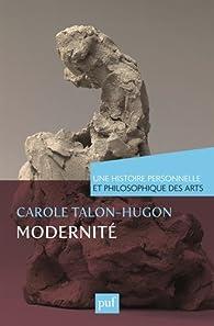 La modernité par Carole Talon-Hugon