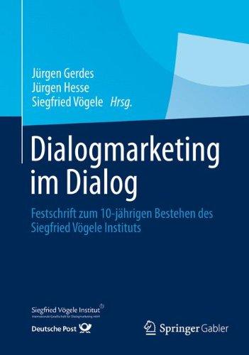 Dialogmarketing im Dialog: Festschrift zum 10-jährigen Bestehen des Siegfried Vögele Instituts (German Edition) ebook