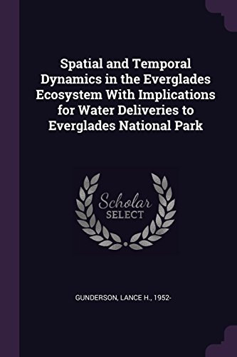 Spatial and Temporal Dynamics in the Everglades Ecosystem With Implications for Water Deliveries to Everglades National Park