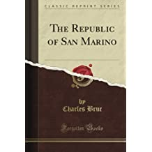The Republic of San Marino (Classic Reprint)