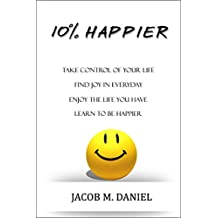 10% Happier: How To Be Happy Today