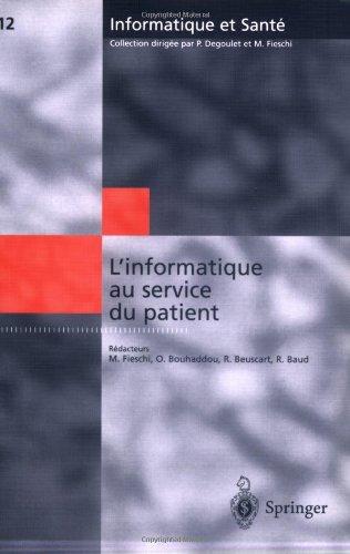 L'informatique au service du patient: Comptes rendus des huitièmes Journées Francophones d'informatique Médicale, Marsei