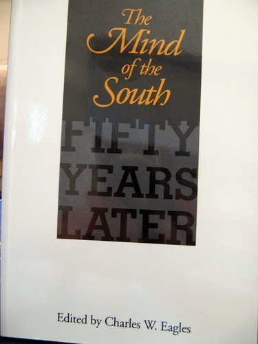 The Mind of the South: Fifty Years Later (Chancellor's Symposium Series)