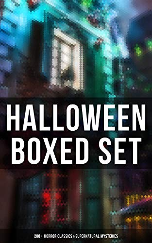 HALLOWEEN Boxed Set: 200+  Horror Classics & Supernatural Mysteries: Sweeney Todd, The Legend of Sleepy Hollow, The Haunted Hotel, The Mummy's Foot, The ... Dracula, The Turn of the -