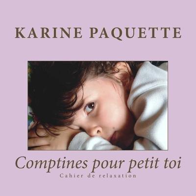 [ Comptines Pour Petit Toi: Aider Son Enfant a Gerer Ses Emotions Et a Prendre Conscience de Son Corps, C