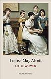Little Women: The Original Classic Novel