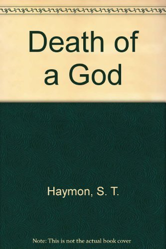 Death of a God by S. T. Haymon (1987-02-03)