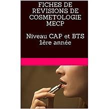 FICHES DE REVISIONS DE COSMETOLOGIE MECP (NIVEAU CAP ET BTS 1ERE ANNEE) (French Edition)