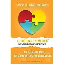 Le Protocole de Nemechek Pour L'autisme et le Retard de Développement: Guide pour la Restauration de la Fonction Neurologique (French Edition)