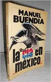 LA CÍA EN MÉXICO. 7ª edición: Amazon.es: BUENDÍA, Manuel: Libros