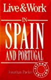 img - for Live and Work in Spain and Portugal book / textbook / text book