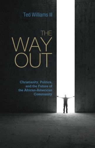 Search : The Way Out: Christianity, Politics, and the Future of the African-American Community