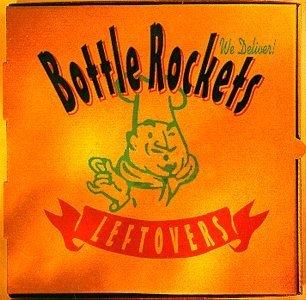 LEFTOVERS by BOTTLE ROCKETS (2000-04-29)