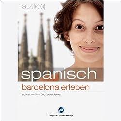 Audio Spanisch. Barcelona erleben