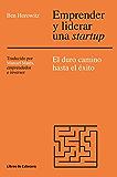 Emprender y liderar una startup: El duro camino has el éxito. The Hard Thing About Hard Things (Temáticos Emprendedores)