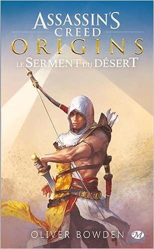 Assassin's Creed Origins: Le serment du désert (Oct. 2017) - Oliver Bowden