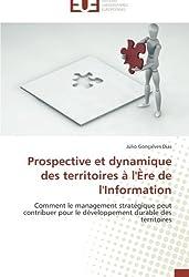 Prospective et dynamique des territoires à l'Ère de l'Information: Comment le management stratégique peut contribuer pour le développement durable des territoires