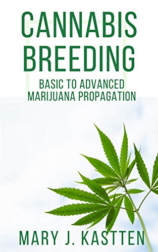411v8ehlcfL - CANNABIS BREEDING: BASIC TO ADVANCED MARIJUANA PROPAGATION