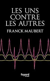 Les uns contre les autres, Maubert, Franck
