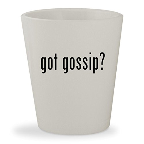 Got Gossip    White Ceramic 1 5Oz Shot Glass