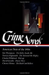 Crime Novels: American Noir of the 1950s: The Killer Inside Me / The Talented Mr. Ripley / Pick-up / Down There / The Real Cool Killers (Library of America) (Vol 2)