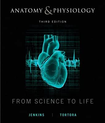 Anatomy and Physiology: From Science to Life, 3rd Edition 3, Gail ...