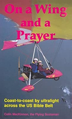 On a Wing and a Prayer: Coast-to-Coast by Ultralight Across the US Bible Belt