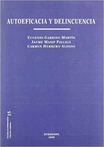 Autoeficacia y delincuencia/ Self-efficacy and crime (Spanish Edition): Eugenio Garrido Martin, Jaume Masip Palleja: 9788498494556: Amazon.com: Books