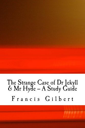 The Strange Case of Dr Jekyll and Mr Hyde -- A Study Guide (Gilberts Study Guides Book 2)