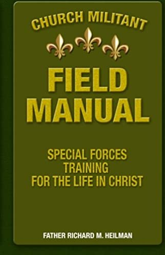 church militant field manual special forces training for the life rh amazon com army special forces training manual us special forces training manual