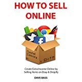 HOW TO SELL ONLINE: Create Extra Income Online by Selling Items on Ebay & Shopify